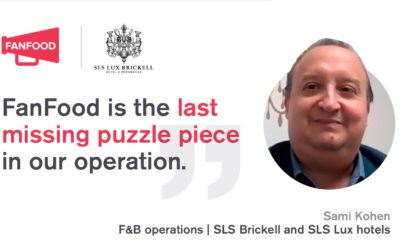 """""""FanFood is the last missing puzzle piece in our operation."""" Interview with SLS Brickell Hotel"""